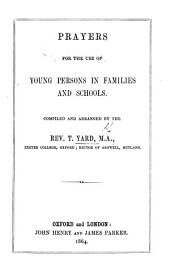 Prayers for the use of young persons in Families and Schools. Compiled ... by ... T. Y., etc