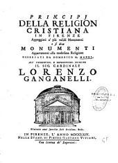 Principi della religion cristiana in Firenze appoggiati a piu validi monumenti o si dica monumenti appartenenti alla medesima religione osservati da Domenico M. Manni...