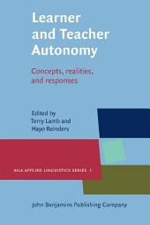 Learner and Teacher Autonomy: Concepts, realities, and response