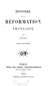 Histoire de la Réformation française: Volume7
