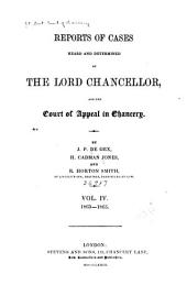 Reports of Cases Heard and Determined by the Lord Chancellor, and the Court of Appeal in Chancery: Volume 4