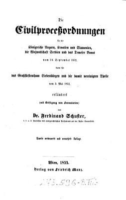 Die    Civilproce  ordnungen f  r die K  nigreiche Ungarn  Kroatien  und Slawonien  die Wojwodschaft Serbien und das Temeser Banat vom 16  September 1852 PDF