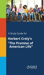 A Study Guide for Herbert Croly's