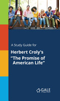A Study Guide for Herbert Croly s  The Promise of American Life  PDF