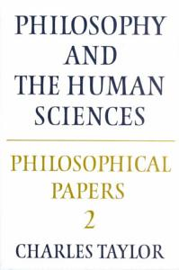 Philosophical Papers  Volume 2  Philosophy and the Human Sciences Book