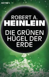 Die grünen Hügel der Erde: Erzählung