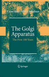 The Golgi Apparatus: The First 100 Years