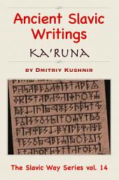 Ancient Slavic Writings: Ka'Runa