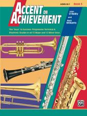 Accent on Achievement: Horn in F, Book 3