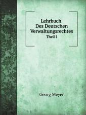 Lehrbuch Des Deutschen Verwaltungsrechtes: Band 1