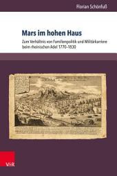 Mars im hohen Haus: Zum Verhältnis von Familienpolitik und Militärkarriere beim rheinischen Adel 1770–1830