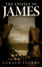 "The Epistle of James: A message to the ""spiritual exiles"" in the last days"