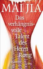 Das verh  ngnisvolle Talent des Herrn Rong PDF
