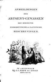 Afbeeldingen der artseny-gewassen met derzelver Nederduitsche en Latynsche beschryvingen: Volume 1