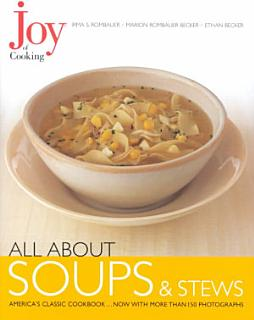 Joy of Cooking  All About Soups and Stews Book