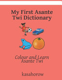 My First Asante Twi Dictionary