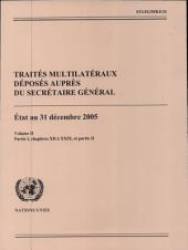Traites Multilateraux Deposes Aupres Du Secretaire General: Etat Au 31 Decembre 2005