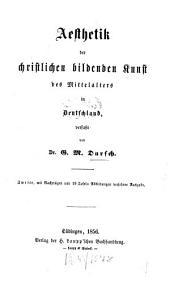 Aesthetik der christlichen bildenden Kunst des Mittelalters in Deutschland: Band 2