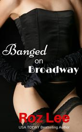 Banged on Broadway