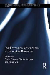 Post-Keynesian Views of the Crisis and its Remedies
