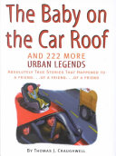Baby on the Car Roof and 222 More Urban Legends