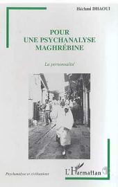 POUR UNE PSYCHANALYSE MAGHREBINE: La personnalité