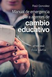 Manual de emergencia para agentes de cambio educativo