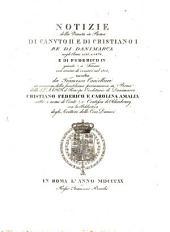 Notizie della Venuta in Roma di Canuto II e di Cristiano I Re di Danimarca: negli anni 1027 e 1474 e di Federico IV giunto a Firenze