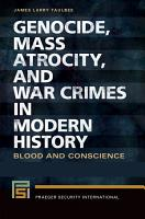 Genocide  Mass Atrocity  and War Crimes in Modern History  Blood and Conscience  2 volumes  PDF
