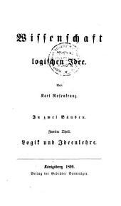 Wissenschaft der logischen Idee: Th.: Logik und Ideenlehre