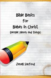 Bible Basics for Babes in Christ