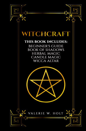 Witchcraft  Wicca for Beginner s  Book of Shadows  Candle Magic  Herbal Magic  Wicca Altar