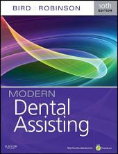 Modern Dental Assisting - E-Book: Edition 10