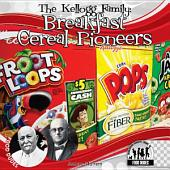 Kellogg Family: Breakfast Cereal Pioneers