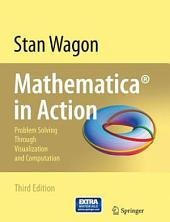 Mathematica® in Action: Problem Solving Through Visualization and Computation, Edition 3