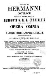 Hermanni Contracti ... Opera omnia: accedunt S. Leonis IX, Victoris II, Stephani IX, Nicolai II ... opuscula, epistolae et privilegia