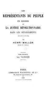 Les représentants du peuple en mission et la justice révolutionnaire dans les départements en l'an II (1793-1794): La Vendée