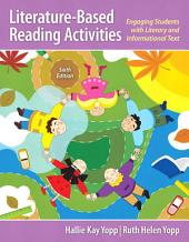 Literature-Based Reading Activities: Engaging Students with Literary and Informational Text, Edition 6