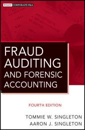 Fraud Auditing and Forensic Accounting: Edition 4