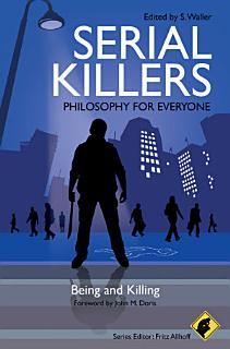 Serial Killers   Philosophy for Everyone Book