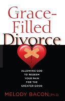 The Grace Filled Divorce