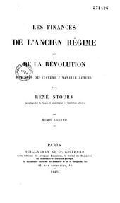 Les finances de l'ancien régime et de la révolution: origines du système financier actuel, Volume2