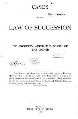 Cases on the Law of Succession to Property After the Death of the Owner