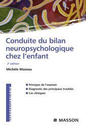 Conduite du bilan neuropsychologique chez l'enfant: Édition 2