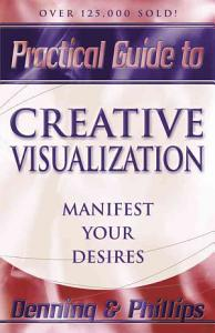 Practical Guide to Creative Visualization Book