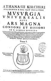 Athanasii Kircheri ... Musurgia vniuersalis siue Ars magna consoni et dissoni in X libros digesta ...: Volume 1