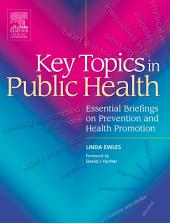 Key Topics in Public Health E-Book: Essential Briefings on Prevention and Health Promotion