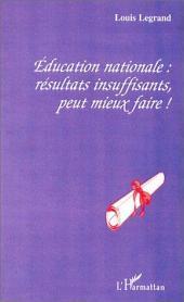ÉDUCATION NATIONALE : RÉSULTATS INSUFFISANTS, PEUT MIEUX FAIRE !