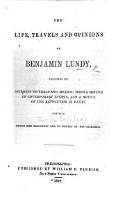 The Life, Travels, and Opinions of B. Lundy ... With a Sketch of Contemporary Events, and a Notice of the Revolution in Hayti, Etc