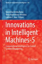 Innovations in Intelligent Machines-5: Computational Intelligence in Control Systems Engineering